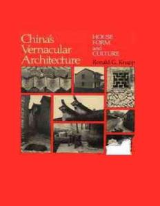 China´s Vernacular Architecture - Ronald Knapp
