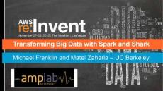 transforming big data with spark and shark
