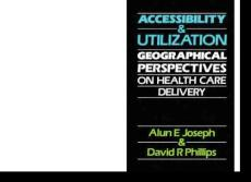 Accessibility_and_Utilization__Geographical_Perspectives_on_Health_Care_Delivery