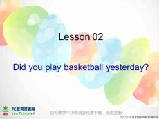 2018春六年级科普版英语下册lesson02《did you play basketball yesterday》ppt课件