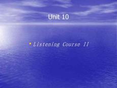 (施心远)听力教程第二册 ppt Unit 10