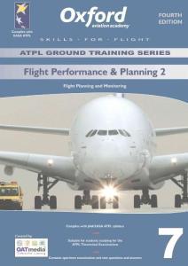 JAA ATPL Book 07 - Oxford Aviation Jeppesen - Flight Preformance & Planning II - Flight Planning & Monitoring