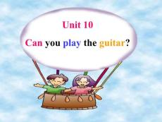英语课件七年级英语Can you play the guitar课件1