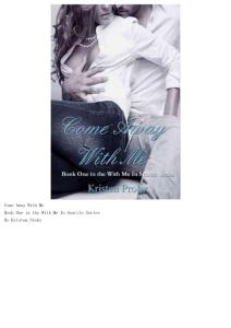 Come Away With Me_ Book One in the With - Kristen Proby