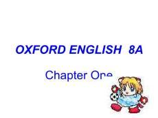 上海版牛津初中英语课件8A Chapter One