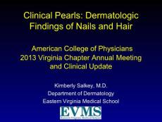 Clinical Pearls Dermatologic Findings of Nails and Hair :临床珍珠的指甲和头发皮肤表现