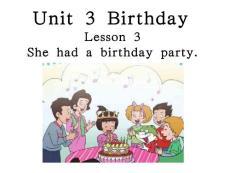 unit 3 birthday lesson 3she had a birthday party.