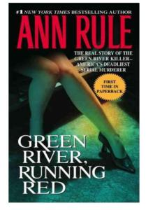 Ann Rule - Green River  Running Red- The Real Story of the Green Killer