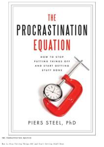 Piers Steel - The Procrastination Equation- How to Stop Putting Things Off and Start Getting Stuff Done (epub)