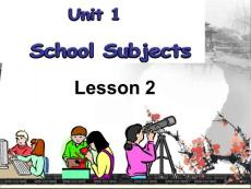 Unit 1 School Subjects Lesson 2 课件 2.ppt