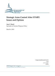 strategic arms control after start issues and options:战略武器控制后开始的问题和选择