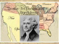 Thomas Jefferson and His Presidency - ALL ABOUT ME!