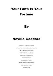 Your Faith Is Your Fortune By Neville Goddard - The ...