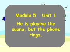 Module5Module5He-is-playing-the-suona-but-the-phone-rings.