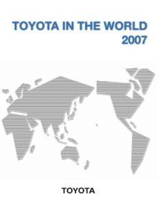 丰田公司2007全球运营状况回顾;Toyota World Overview 2007