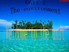 英语:Unit2《The environment》Welcome to the unit精品课件(译林牛津版必修5)