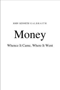 Galbraith - Money - Whence It Came  Where It Went (1975)