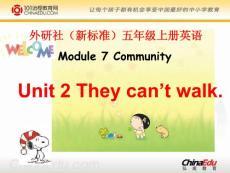【小学教育】外研社(新标准)版小学五上英语 Module 7 Community Unit 2 They can't walk ppt课件