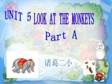 【小学教育】PEP小学英语五年级第五单元look at the monkeys课件