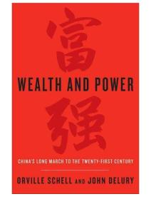 Wealth and Power: China´s Long March to the Twenty-first Century by Orville Schell  John Delury