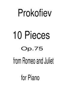 普罗科菲耶夫 作品75 来自罗密欧与朱丽叶 十首小品 钢琴谱 Prokofiev-10 Pieces from Romeo and Juliet Op.75 for piano 乐谱