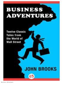 Business Adventures_ Twelve Cla - John Brooks