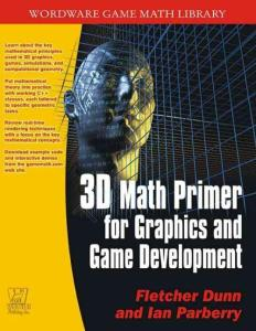 3D Math Primer for Graphics and Game Development (Wordware Game Math Library) (1st Edition) - Fletcher Dunn